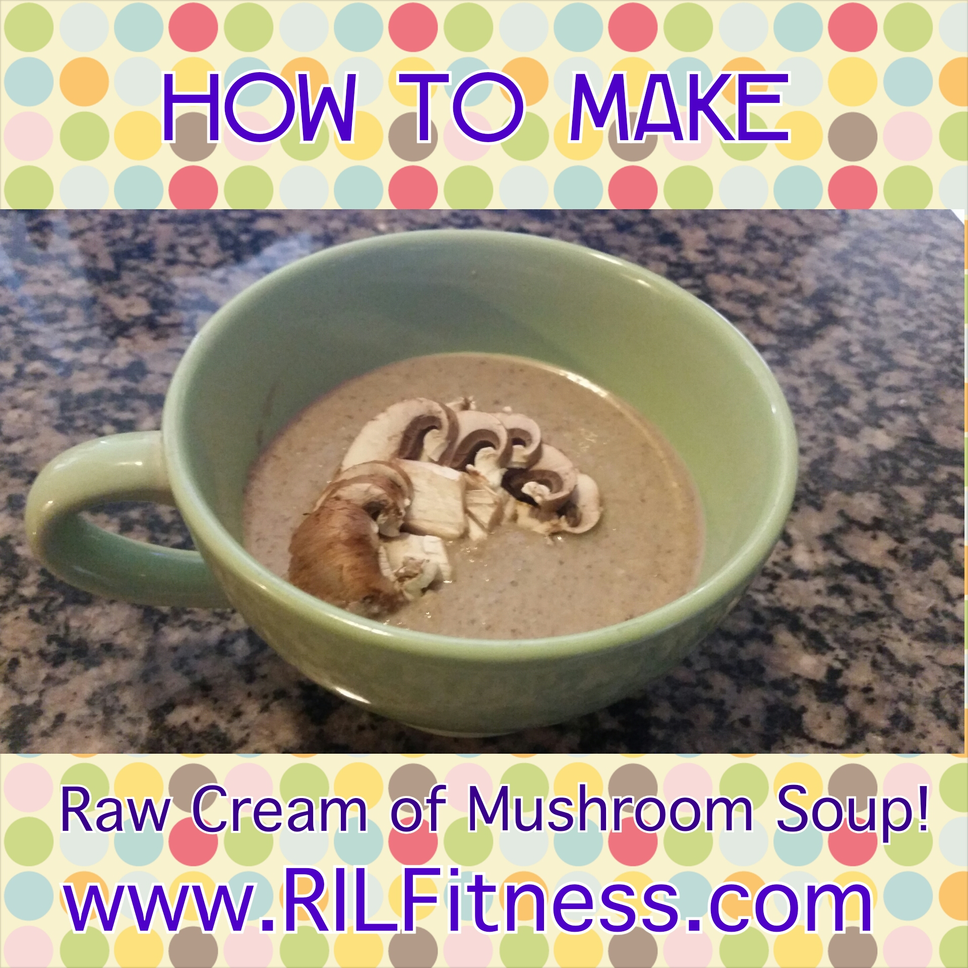 How to Make Raw Cream of Mushroom Soup!
