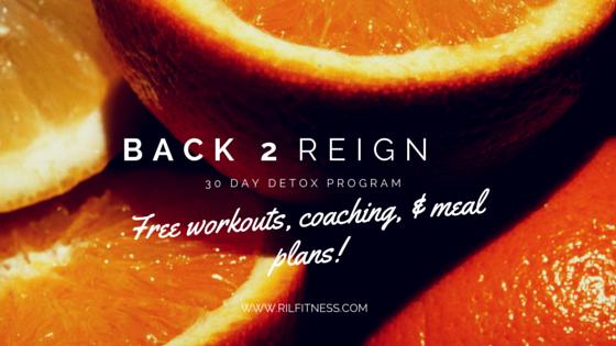Back 2 Reign! 30 Day Detox Program!