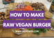 How to make a raw vegan burger (youtube)