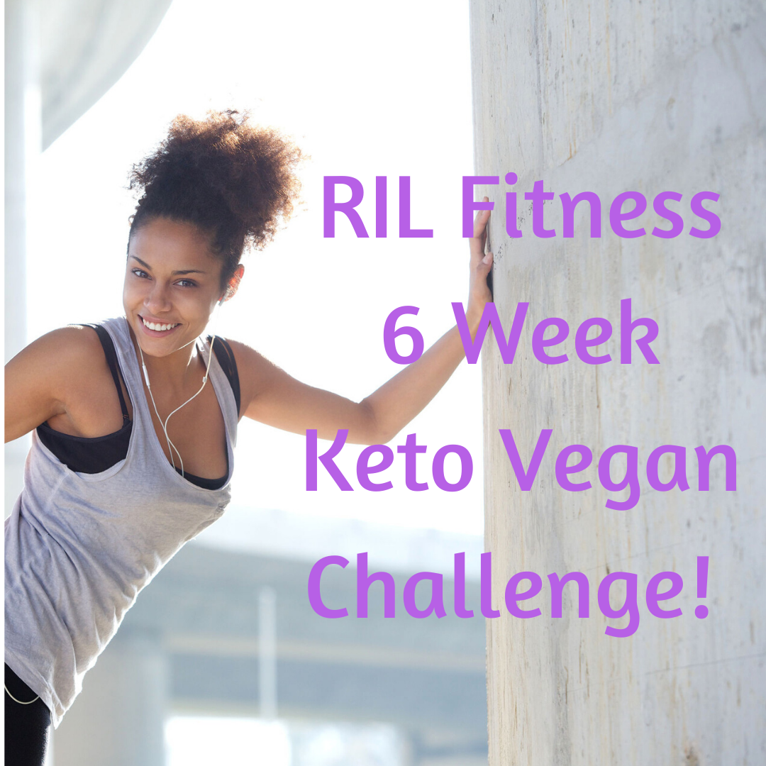 RIL Fitness 6 Week Keto Vegan Challenge